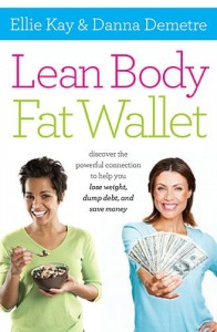 Lean Body, Fat Wallet, the Health Wealth connection!